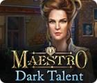 Maestro: Dark Talent game