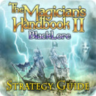 The Magician's Handbook II: BlackLore Strategy Guide game