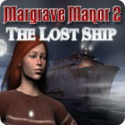 Margrave Manor 2: The Lost Ship game
