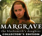Margrave: The Blacksmith's Daughter Collector's Edition game