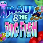 Maui & The Big Fish game