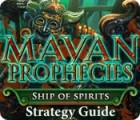 Mayan Prophecies: Ship of Spirits Strategy Guide game