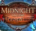 Midnight Calling: Jeronimo game