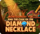 Montgomery Fox and the Case Of The Diamond Necklace game