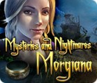Mysteries and Nightmares: Morgiana game