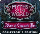 Myths of the World: Born of Clay and Fire Collector's Edition game