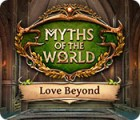 Myths of the World: Love Beyond game