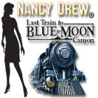 Nancy Drew - Last Train to Blue Moon Canyon game