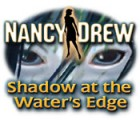 Nancy Drew: Shadow at the Water's Edge game