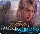 Nevertales: Smoke and Mirrors game