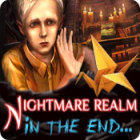Nightmare Realm: In the End... game