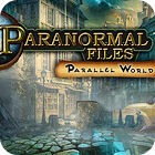 Paranormal Files - Parallel World game