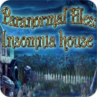 Paranormal Files - Insomnia House game