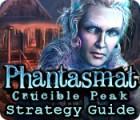 Phantasmat: Crucible Peak Strategy Guide game