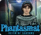 Phantasmat: Reign of Shadows game