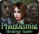 Phantasmat Strategy Guide game