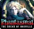 Phantasmat: The Dread of Oakville game
