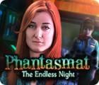 Phantasmat: The Endless Night game