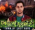 Phantasmat: Town of Lost Hope game