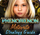Phenomenon: Meteorite Strategy Guide game