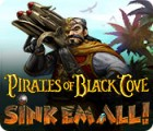 Pirates of Black Cove: Sink 'Em All! game