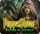 Puppetshow: Return to Joyville game