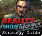Reality Show: Fatal Shot Strategy Guide game