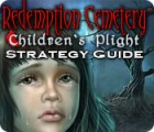 Redemption Cemetery: Children's Plight Strategy Guide game