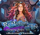 Reflections of Life: Slipping Hope Collector's Edition game