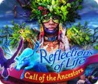 Reflections of Life: Call of the Ancestors game