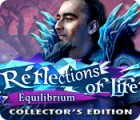 Reflections of Life: Equilibrium Collector's Edition game