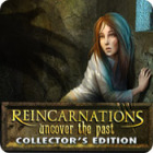 Reincarnations: Uncover the Past Collector's Edition game