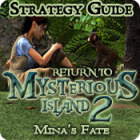 Return to Mysterious Island 2: Mina's Fate Strategy Guide game