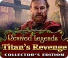 Revived Legends: Titan's Revenge Collector's Edition game