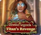 Revived Legends: Titan's Revenge game