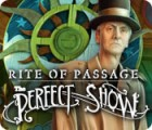 Rite of Passage: The Perfect Show game