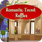 Romantic Trend Ruffles game