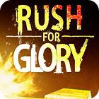 Rush for Glory game