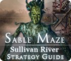 Sable Maze: Sullivan River Strategy Guide game