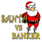 Santa Vs. Banker game