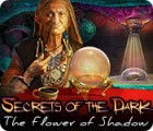 Secrets of the Dark: The Flower of Shadow game