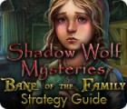 Shadow Wolf Mysteries: Bane of the Family Strategy Guide game