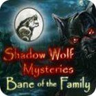 Shadow Wolf Mysteries: Bane of the Family Collector's Edition game