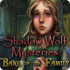 Shadow Wolf Mysteries: Bane of the Family game