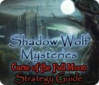 Shadow Wolf Mysteries: Curse of the Full Moon Strategy Guide game