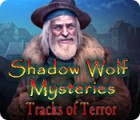 Shadow Wolf Mysteries: Tracks of Terror game