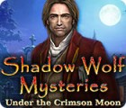 Shadow Wolf Mysteries: Under the Crimson Moon game