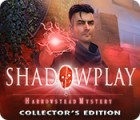 Shadowplay: Harrowstead Mystery Collector's Edition game