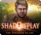 Shadowplay: The Forsaken Island game