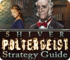 Shiver: Poltergeist Strategy Guide game